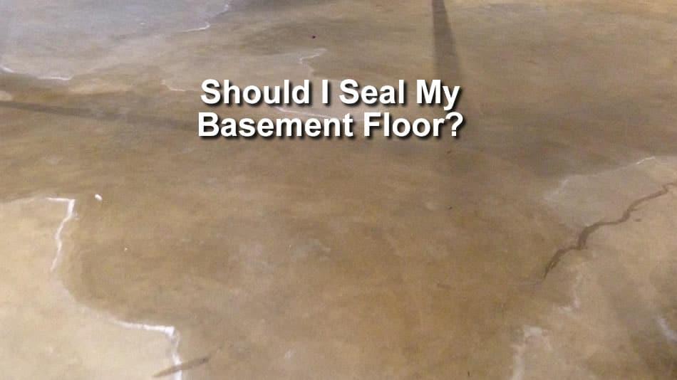Should I Seal My Basement Floor, How To Seal My Basement